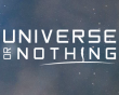 UNION Spaceship Command now has a new name, Universe or Nothing!